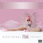 Pink Friday (Deluxe Edition) Nicki Minaj
