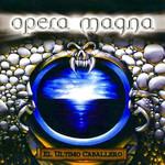 El Ultimo Caballero Opera Magna