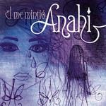 El Me Mintio (Cd Single) Anahi