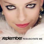 Resuscitate Me (Cd Single) September