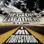 Mi Trayectoria Hector El Father