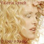 O Todo O Nada Valeria Lynch