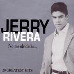 20 Greatest Hits Jerry Rivera