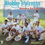 Siempre En Forma Bobby Valentin