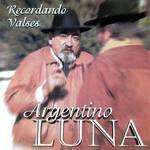Recordando Valses Argentino Luna