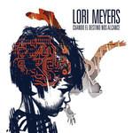 Cuando El Destino Nos Alcance Lori Meyers