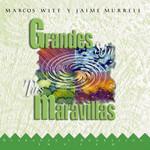 Grandes Son Tus Maravillas Marcos Witt Y Jaime Murrell