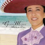 Alaba A Dios Gladys Muñoz