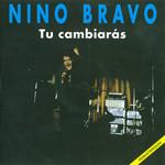 Tu Cambiaras Nino Bravo