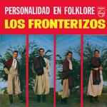 Personalidad En Folklore Los Fronterizos