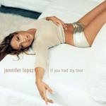 If You Had My Love (Cd Single) Jennifer Lopez