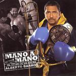 Mano A Mano Alberto Barros