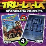 Discografia Completa Volumen 4 Tru-La-la
