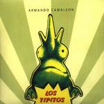 Armando Camaleon Los Tipitos