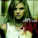 Cuz I Can Ana Johnsson
