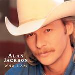 Who I Am Alan Jackson