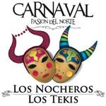 Carnaval Pasion Del Norte Los Nocheros & Los Tekis