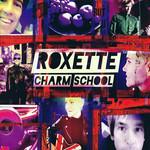 Charm School (Deluxe Edition) Roxette