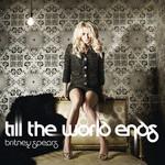Till The World Ends (Cd Single) Britney Spears