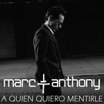 A Quien Quiero Mentirle (Cd Single) Marc Anthony