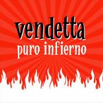 Puro Infierno Vendetta