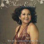 Voz De La Guayanesidad Volumen II Maria Esther Y La Cuerda De Carmito