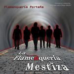 Flamenqueria Porteña La Flamenqueria Mestiza
