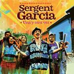 Una Y Otra Vez Sargento Garcia