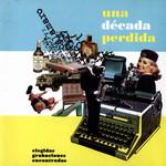 Una Decada Perdida (Elegidas Grabaciones Encontradas) Andres Calamaro