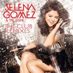 The Club Remixes Selena Gomez & The Scene