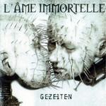 Gezeiten L'ame Immortelle