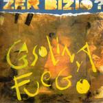 Gasolina Y Fuego Zer Bizio?