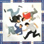 El Lado B De Los Singles Hombres G