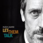 Let Them Talk Hugh Laurie