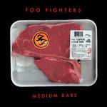 Medium Rare Foo Fighters