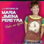 La Historia De Maria Jimena Pereyra, Todos Sus Exitos Maria Jimena
