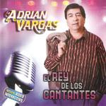 El Rey De Los Cantantes Adrian Vargas