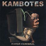 Rumor Cerebral Kambotes