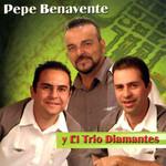 Pepe Benavente Y El Trio Diamantes Pepe Benavente Y El Trio Diamantes