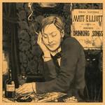 Drinking Songs Matt Elliott