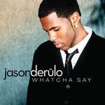 Whatcha Say (Cd Single) Jason Derulo