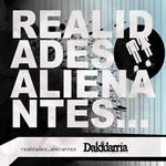 Realidades Alienantes Dakidarria