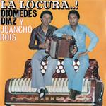 La Locura Diomedes Diaz & Juancho Rois