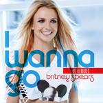 I Wanna Go (Uk Remixes) (Cd Single) Britney Spears