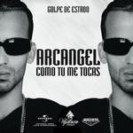 Como Tu Me Tocas (Cd Single) Arcangel