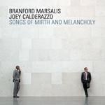 Songs Of Mirth & Melancholy Branford Marsalis & Joey Calderazzo