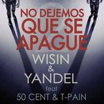 No Dejemos Que Se Apague (Featuring 50 Cent & T-Pain) (Cd Single) Wisin & Yandel