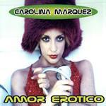 Amor Erotico (Cd Single) Carolina Marquez
