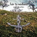 Arrows & Anchors Fair To Midland