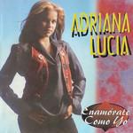 Enamorate Como Yo Adriana Lucia